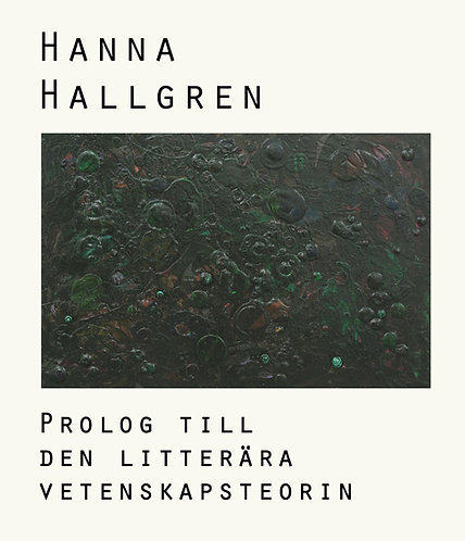 Hanna Hallgren: Prolog till den litterära vetenskapsteorin