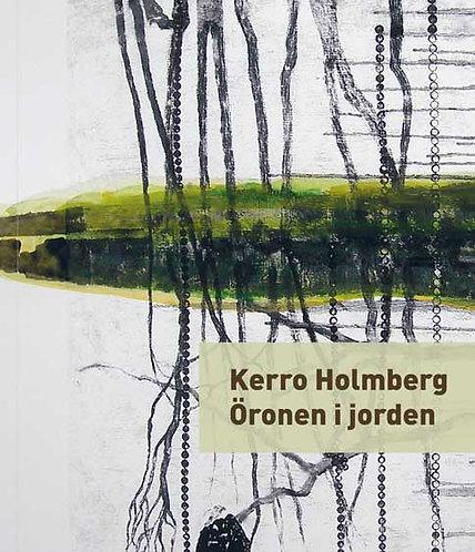 Kerro Holmberg: Öronen i jorden