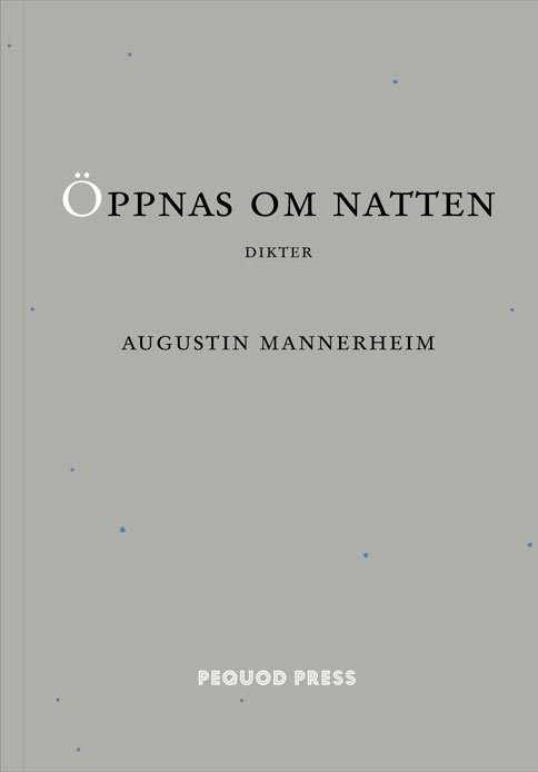 Augustin Mannerheim: Öppnas om natten