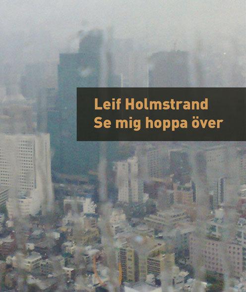 Leif Holmstrand: Se mig hoppa över