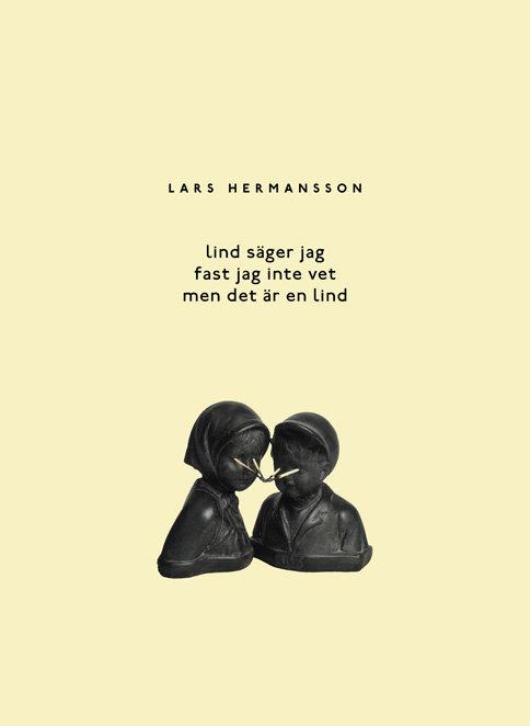 Lars Hermansson: Lind säger jag fast jag inte vet men det är en lin
