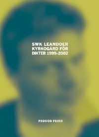 Kristoffer Leandoer: Kyrkogård för dikter 1999–2002