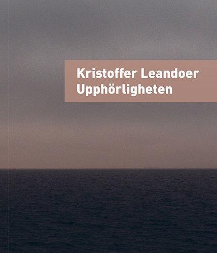 Kristoffer Leandoer: Upphörligheten