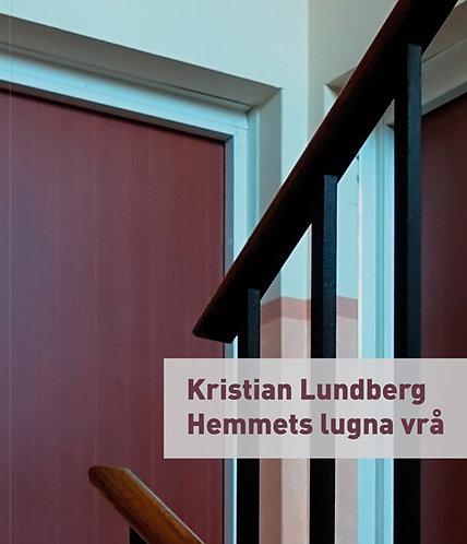 Kristian Lundberg: Hemmets lugna vrå