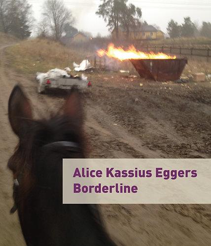 Alice Kassius Eggers: Borderline