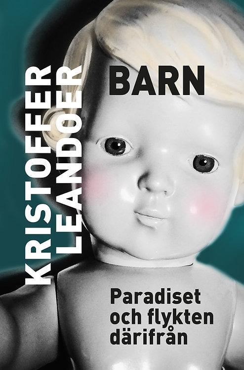 Kristoffer Leandoer: Barn – Paradiset och flykten därifrån