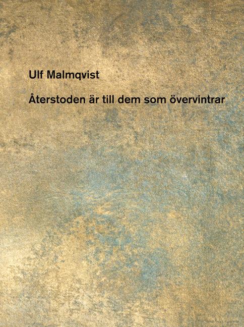 Ulf Malmqvist: Återstoden är till dem som övervintrar