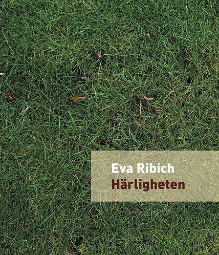 Eva Ribich: Härligheten