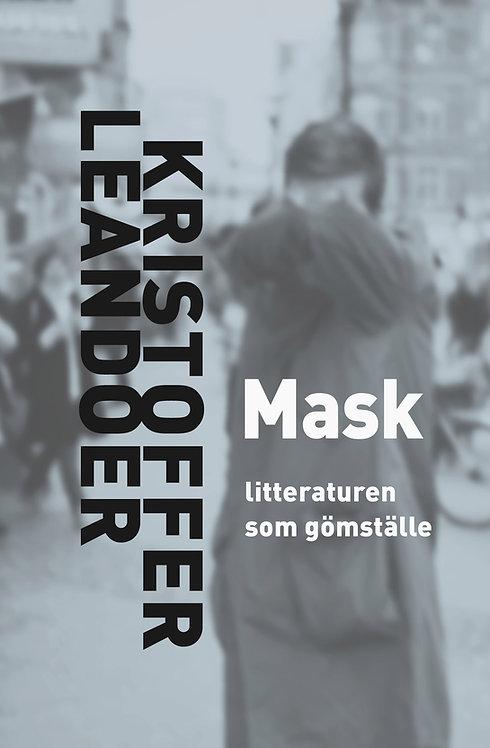 Kristoffer Leandoer: Mask : litteraturen som gömställe
