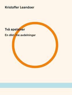 Kristoffer Leandoer: Två apelsiner