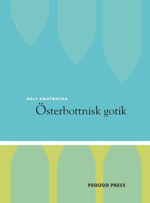 Ralf Andtbacka: Österbottnisk gotik