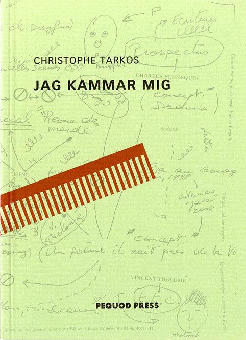 Christophe Tarkos: Jag kammar mig