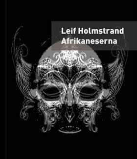 Leif Holmstrand: Afrikaneserna