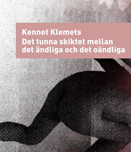 Kennet Klemets: Det tunna skiktet mellan det ändliga och det oändliga