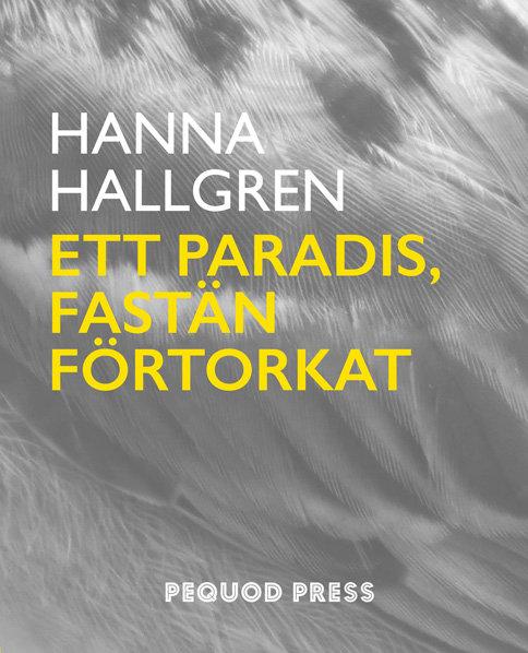 Hanna Hallgren: Ett paradis, fastän förtorkat
