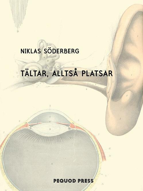 Niklas Söderberg: Tältar, alltså platsar