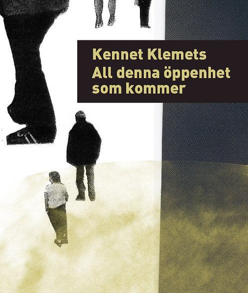 Kennet Klemets: All denna öppenhet som kommer