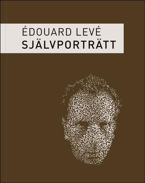 Édouard Levé: Självporträtt