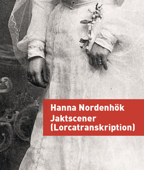 Hanna Nordenhök: Jaktscener (Lorcatranskription)