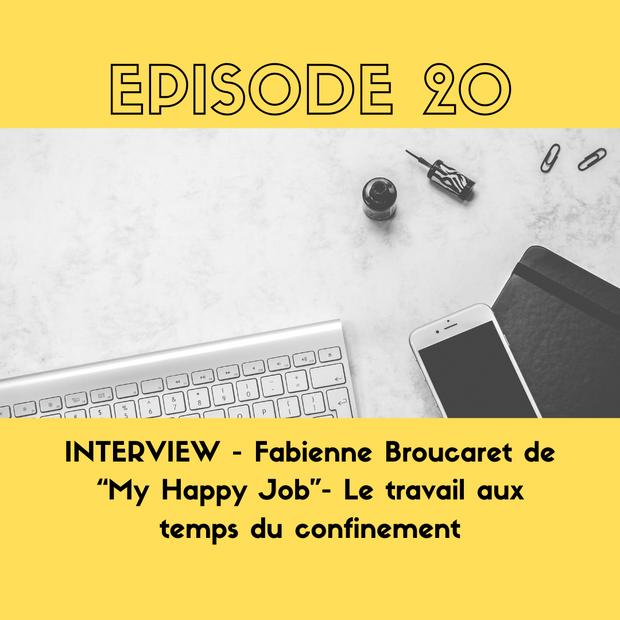 """INTERVIEW - Fabienne Broucaret de """"My Happy Job""""- Le travail aux temps du confinement."""