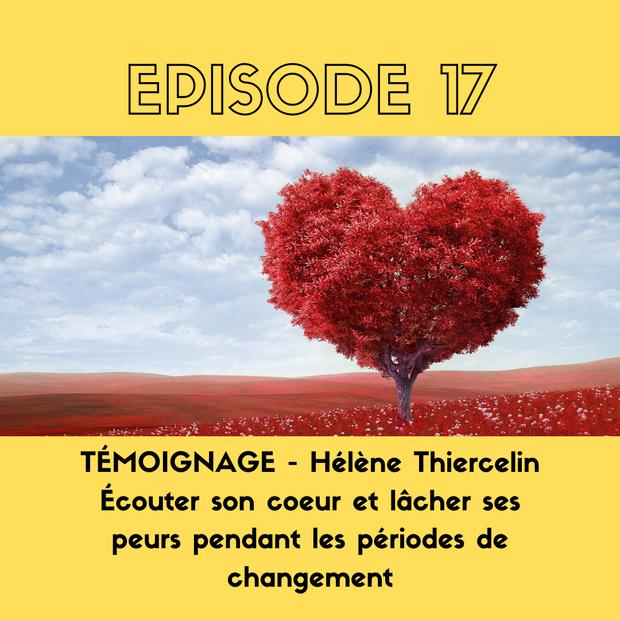 TÉMOIGNAGE. Hélène Thiercelin - Écouter son coeur pendant les périodes de changement