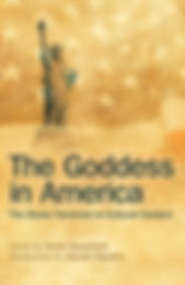 The Goddess in America: The Divine Feminine in Cultural Context