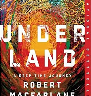 Underland: A Book Review