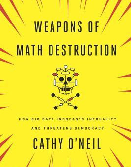 Book Review: Weapons of Math Destruction