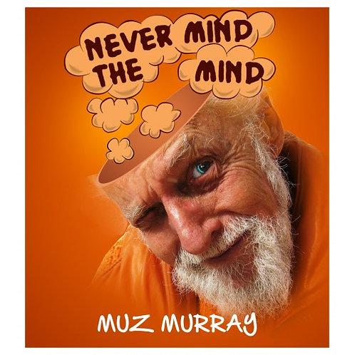 Never Mind the Mind - CD