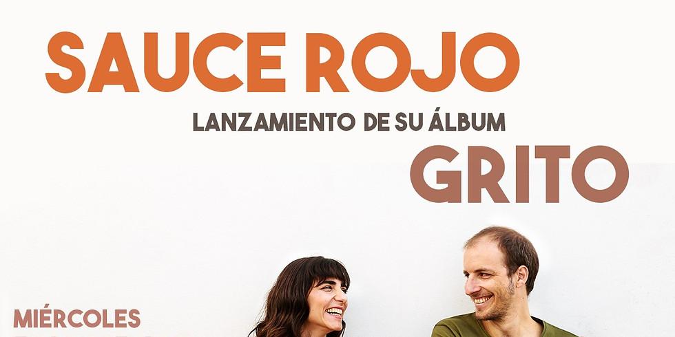 Sauce Rojo - Lanzamiento de su Album- Grito