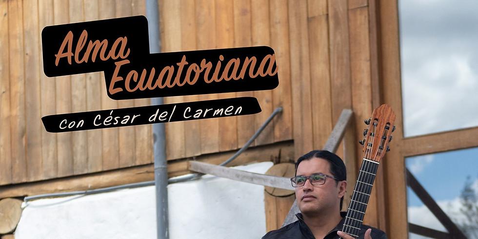 Alma Ecuatoriana con César del Carmen
