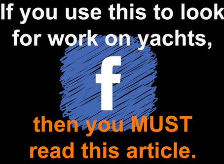 If you use Facebook pages to look for work on yachts, you must read this article.
