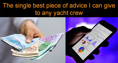 The single best piece of advice I can give to any yacht crew, and it has nothing to do with boats!!!