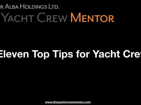 11 Top Tips for Yacht Crew. Watch the short video below.