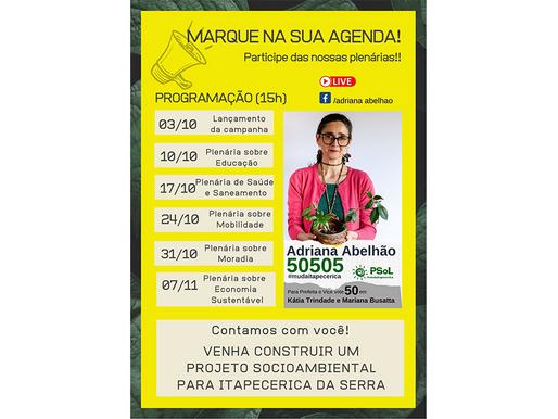 Marque na sua agenda! Plenárias com a candidata 50505 - Adriana Abelhão estão marcadas! Participe!