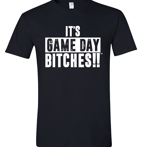 It's Game Day Bitches!! T-Shirt