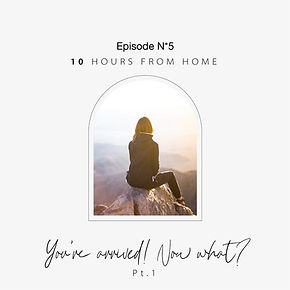 10 Hours From Home | Episode 5.jpeg