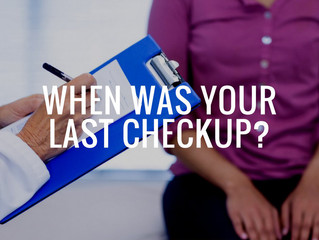 When was your last checkup?