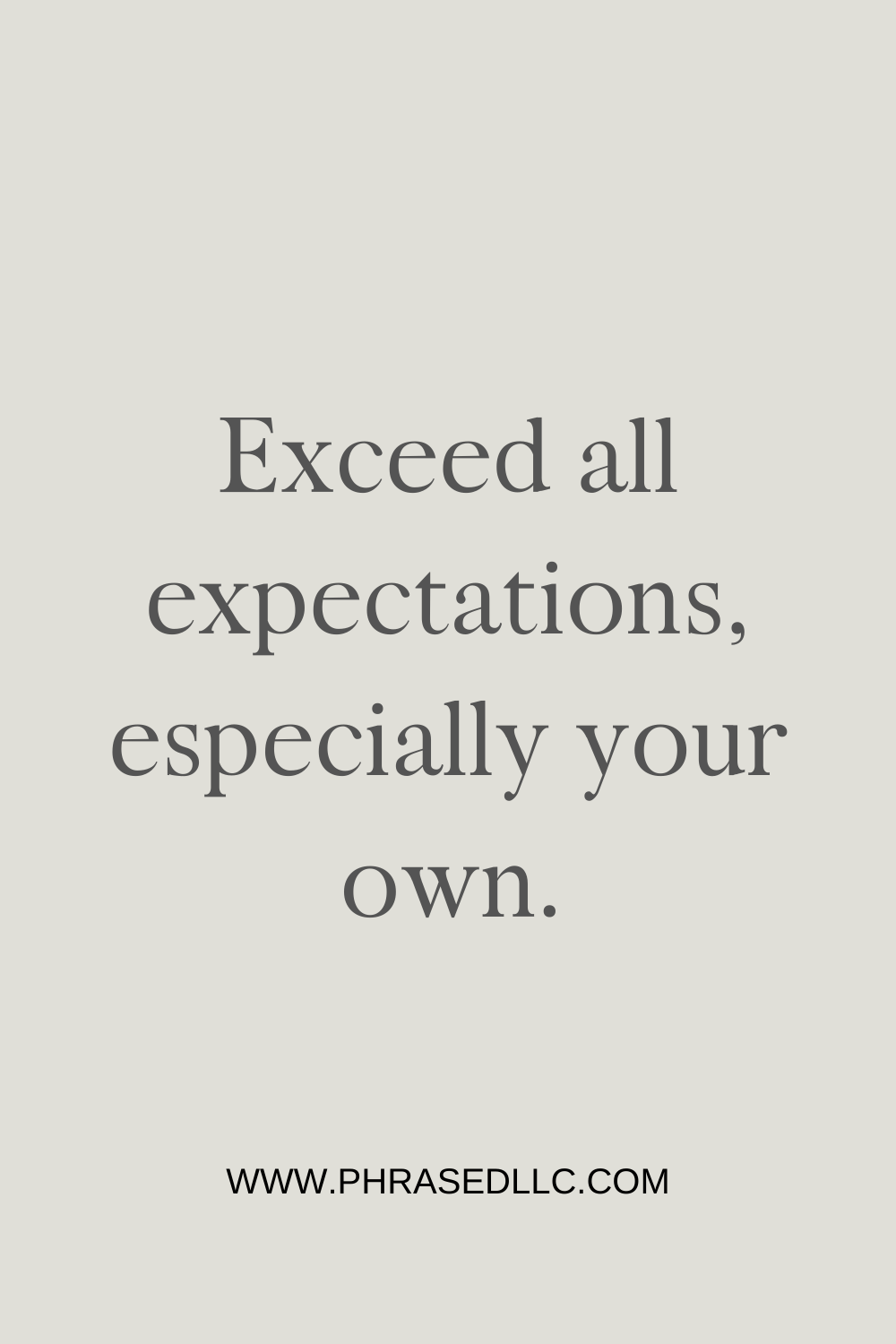 Short inspirational quote on exceeding expectations.