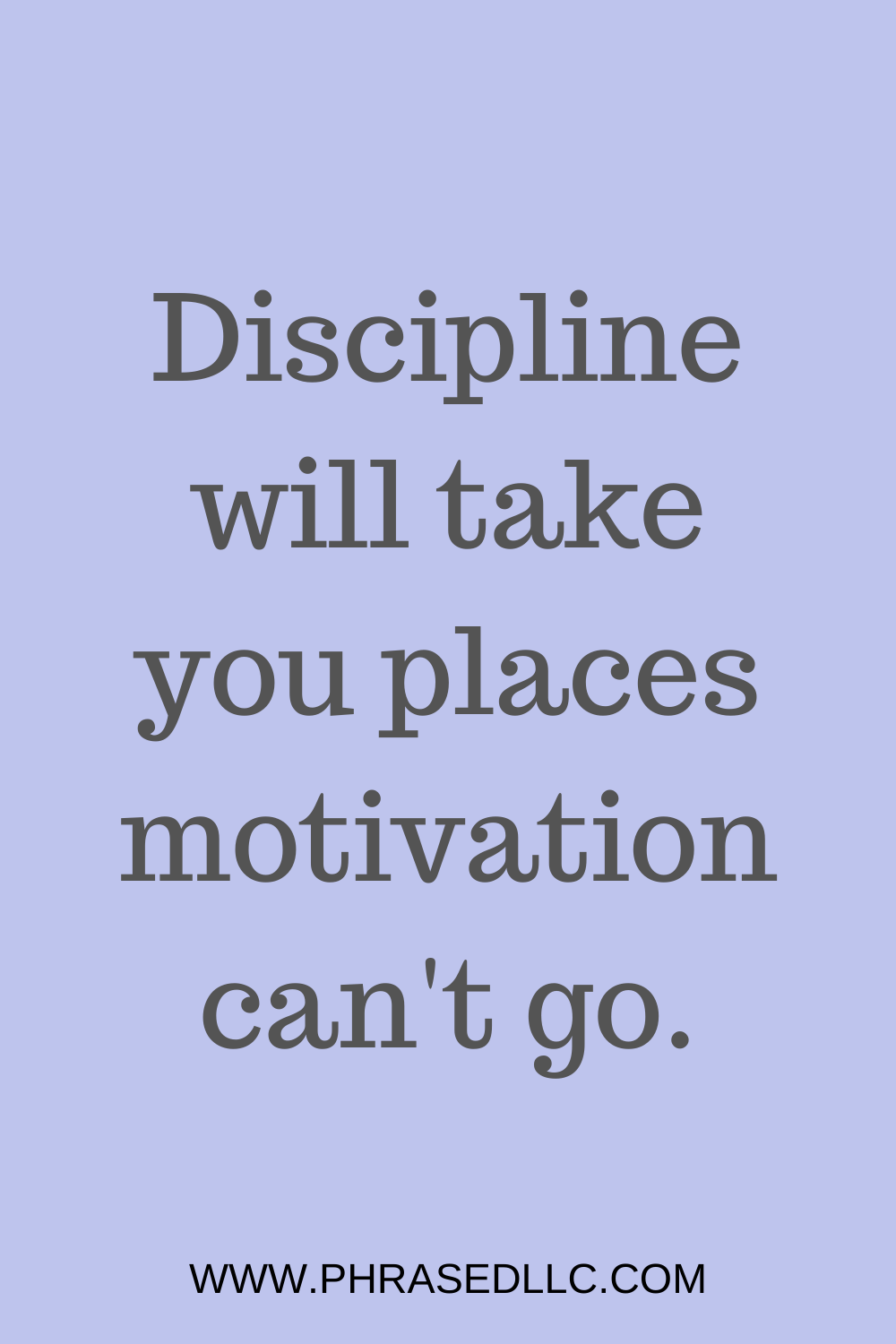 Short inspirational quote on the the importance of discipline over motivation.