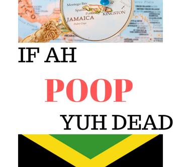 If Ah Poop Yuh Dead