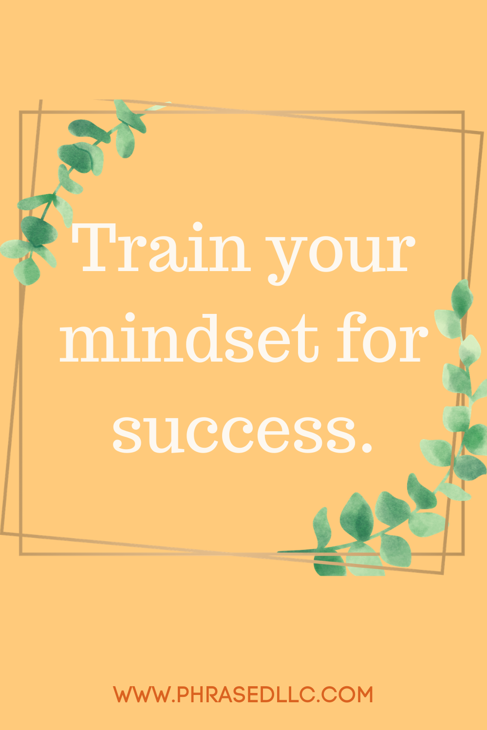 Short inspirational quotes on the importance of training your mindset for success.