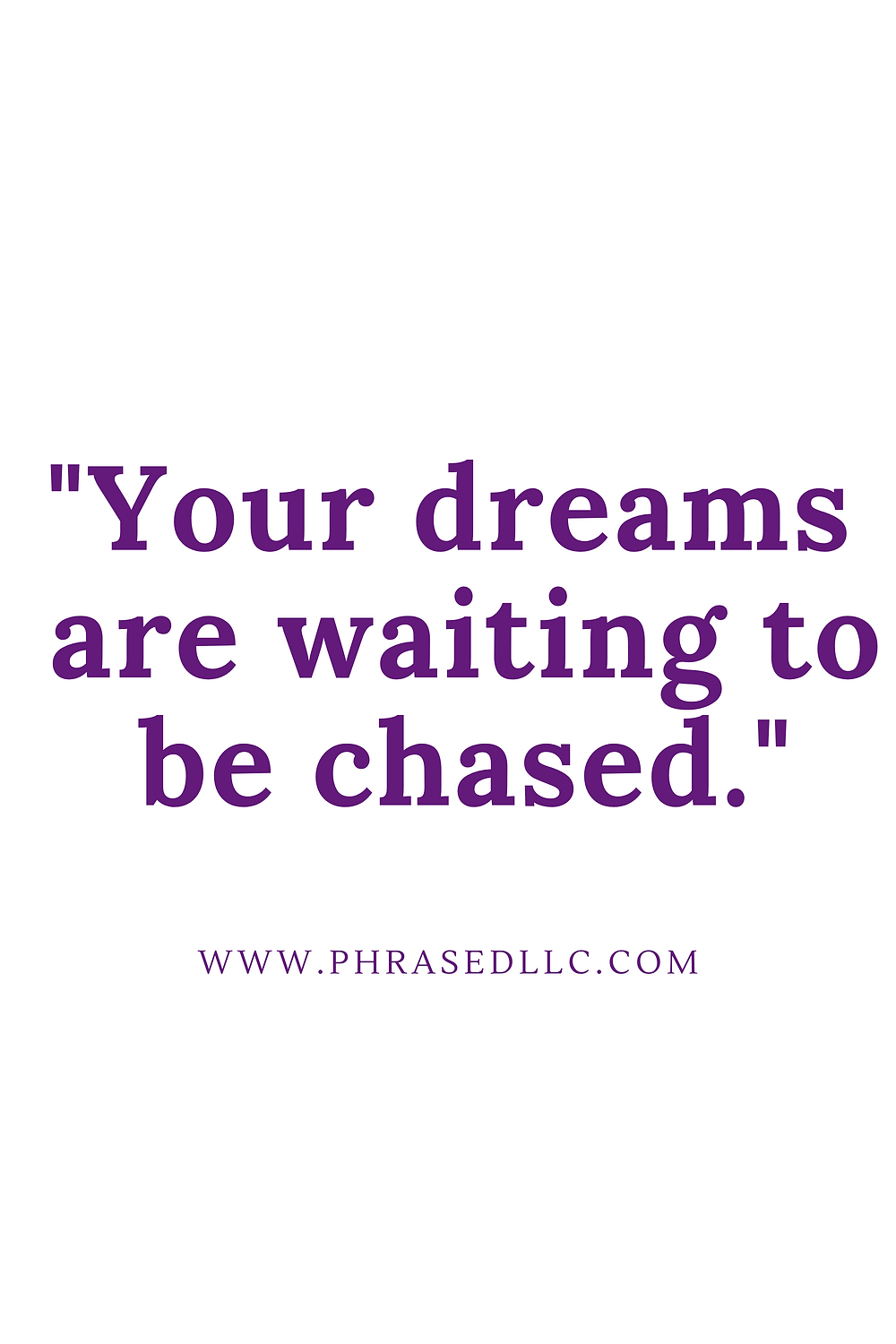 Short inspirational quote for women on chasing your dreams