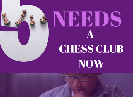 5 Reasons You Need to Immediately Start a Chess Club