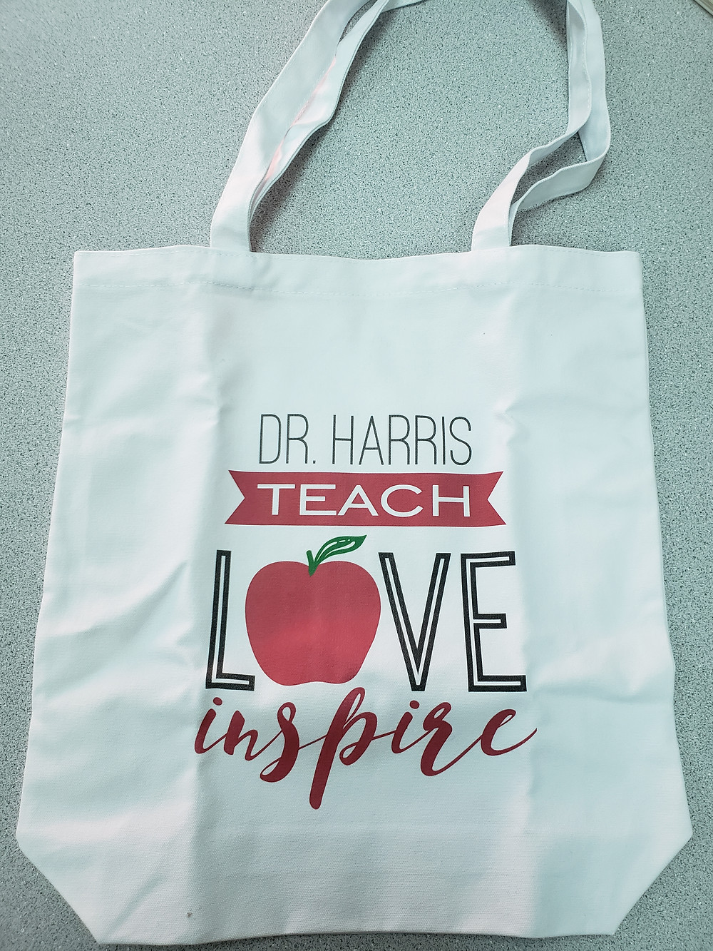Personalized teacher bag that teachers really want that reads Dr. Harris : Teach, love, inspire.