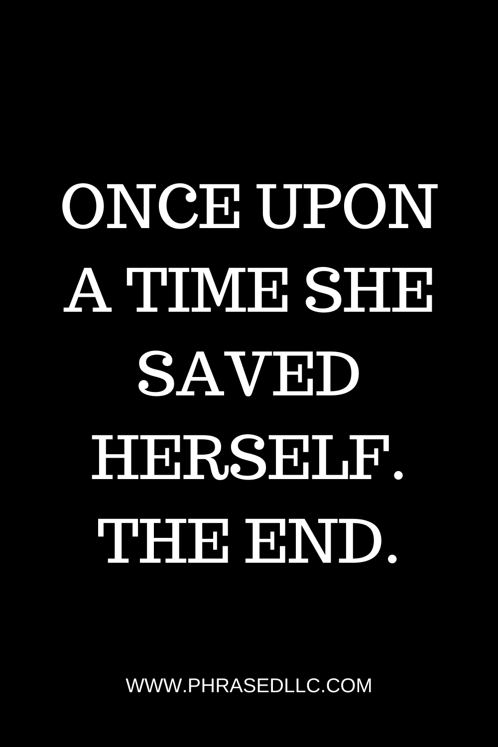 Short inspirational quote about the strength of women to save themself.