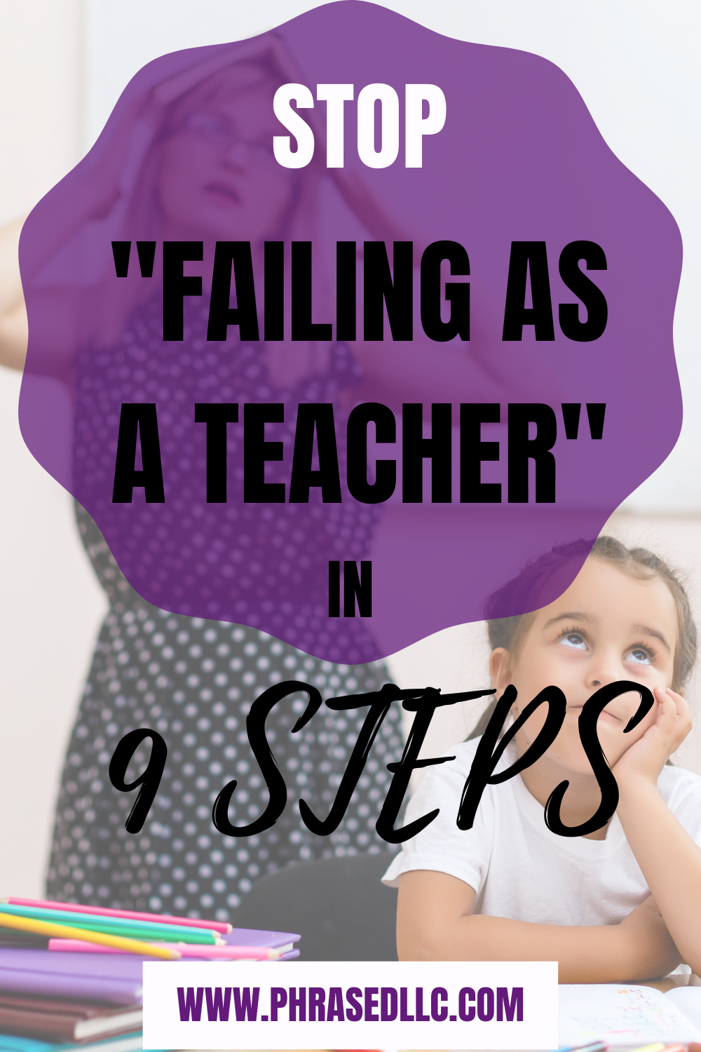 "Stop the thoughts and feeling ""I'm failing as a teacher"" in 9 Guaranteed ways"