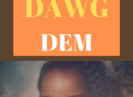 Bad Dawg Dem (Bad Dogs)