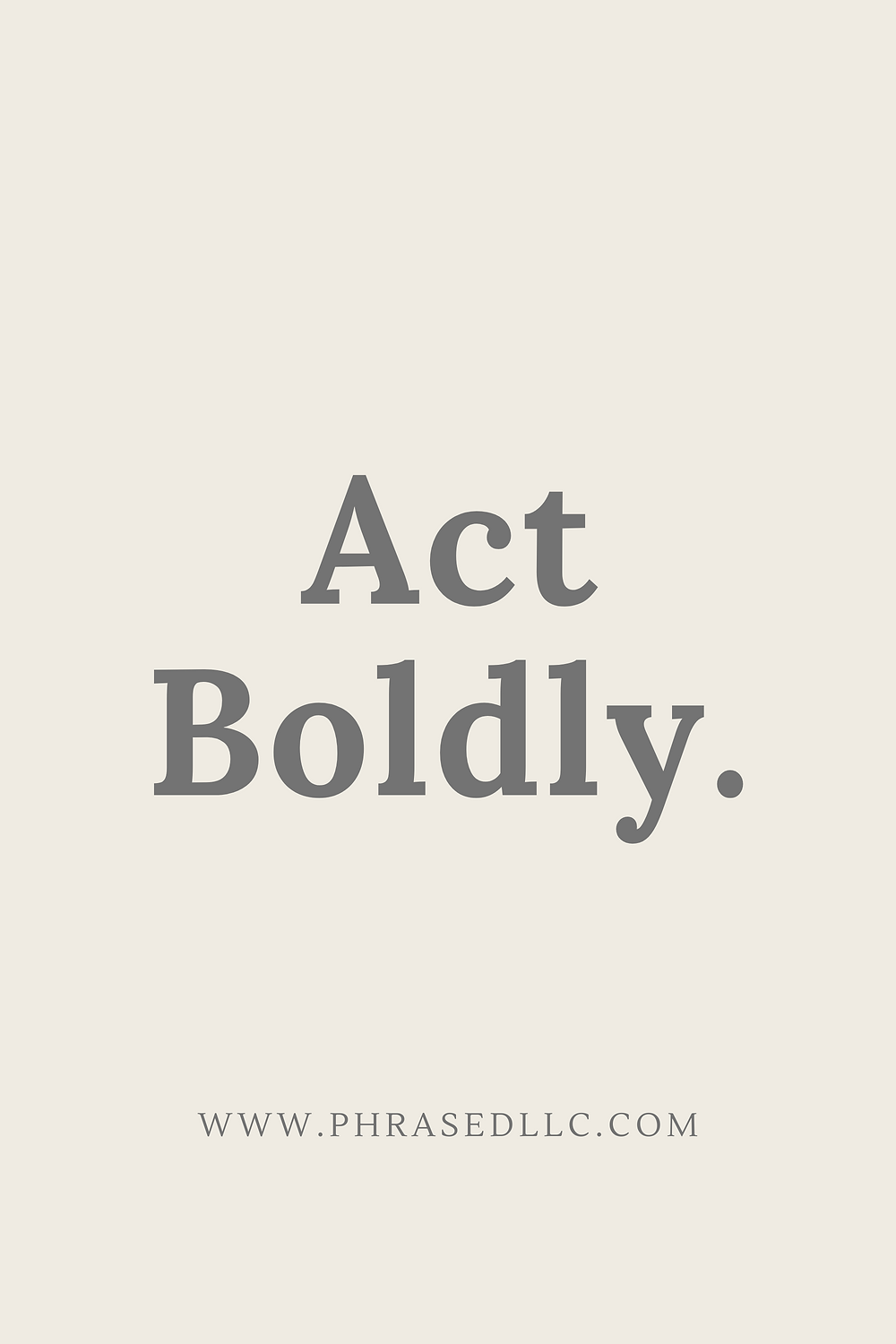 Short inspirational quote on acting boldly.