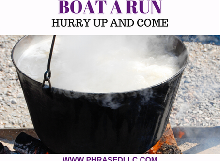 Boat a Run : Hurry up and Come